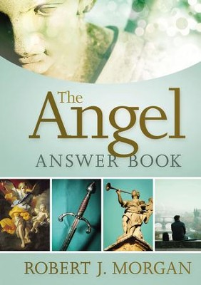 The Angel Answer Book - eBook  -     By: Robert J. Morgan