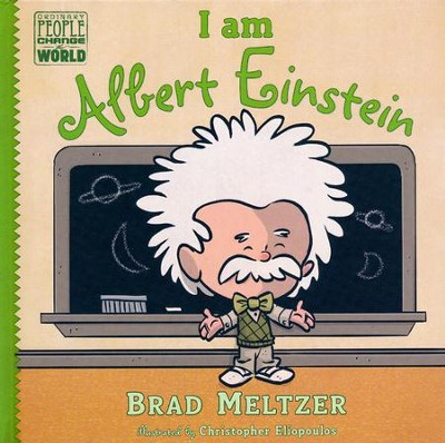 I Am Albert Einstein  -     By: Brad Meltzer, Christopher Eliopoulos