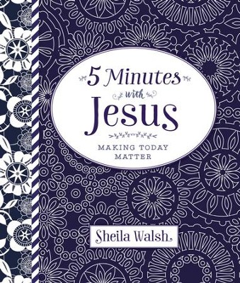 5 Minutes with Jesus: Making Today Matter, eBook   -     By: Sheila Walsh