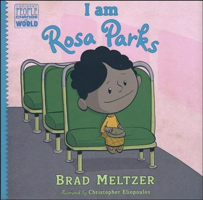I am Rosa Parks  -     By: Brad Meltzer     Illustrated By: Christopher Eliopoulos