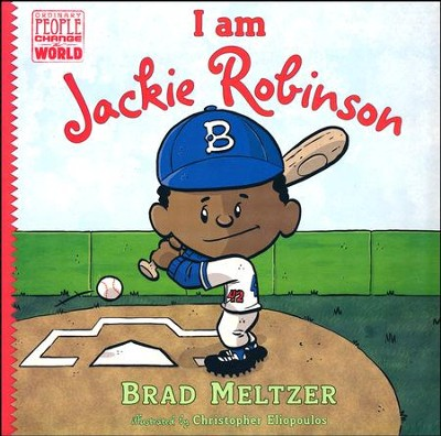 I Am Jackie Robinson  -     By: Brad Meltzer, Christopher Eliopoulos