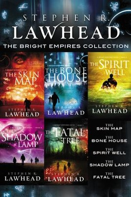 The Bright Empires Collection: The Skin Map, The Bone House, The Spirit Well, The Shadow Lamp, The Fatal Tree - eBook  -     By: Stephen R. Lawhead