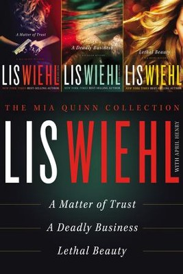 The Mia Quinn Collection: A Matter of Trust, A Deadly Business, A Lethal Beauty - eBook  -     By: Lis Wiehl