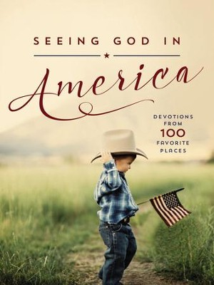 Seeing God in America: Devotions from 100 Favorite Places - eBook  -     By: Thomas Nelson