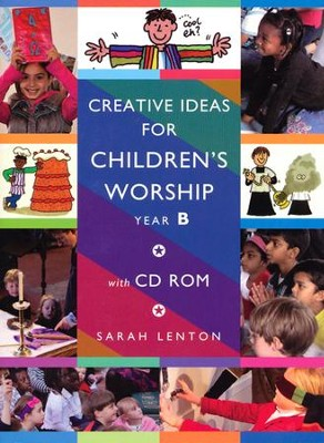 Creative Ideas for Children's Worship: Based on the Sunday Gospels, Year B with CD  -     By: Sarah Lenton