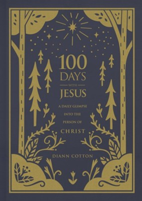 100 Days with Jesus: A Daily Glimpse into the Person of Christ  -     By: Diann Cotton