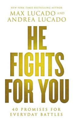 He Fights for You: Promises for Everyday Battles - eBook  -     By: Max Lucado