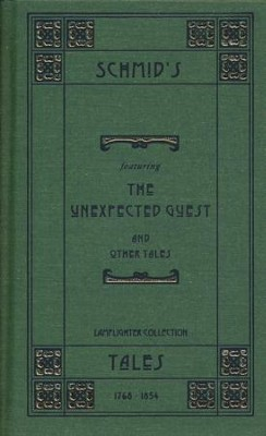 Schmid's Tales: The Unexpected Guest   -     By: Christopher von Schmid
