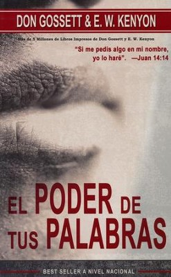 El Poder de tus Palabras  (The Power of your Words)  -     By: E.W. Kenyon, Don Gossett