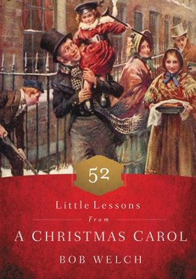 52 Little Lessons from A Christmas Carol - eBook  -     By: Bob Welch