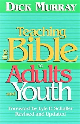 Teaching the Bible to Adults and Youth   -     By: Dick Murray