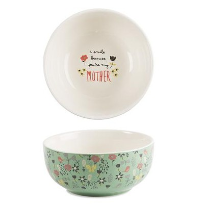 I Smile Because You're My Mother Bowl  -