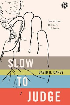 Slow to Judge: Sometimes ItAs OK to Listen - eBook  -     By: David Capes