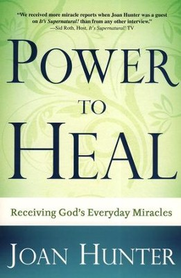 Power To Heal  -     By: Joan Hunter