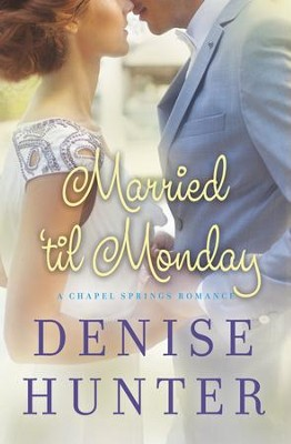Married 'til Monday - eBook  -     By: Denise Hunter