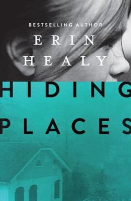 Hiding Places - eBook  -     By: Erin Healy