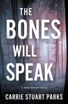 The Bones Will Speak - eBook   -     By: Carrie Stuart Parks