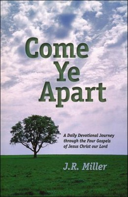 Come Ye Apart  -     By: James R. Miller