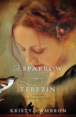 A Sparrow in Terezin - eBook  -     By: Kristy Cambron