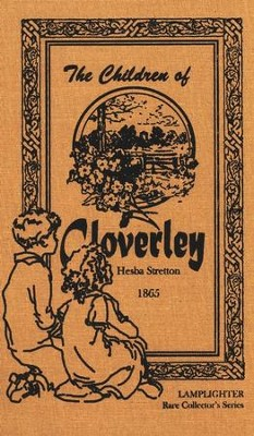 The Children of Cloverley  -     By: Hesba Stretton