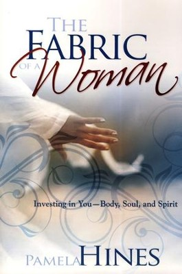 Fabric Of A Woman  -     By: Pamela Hines