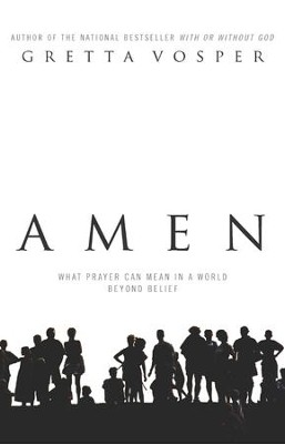 Amen: What Prayer Can Mean in a World Beyond Belief - eBook  -     By: Gretta Vosper