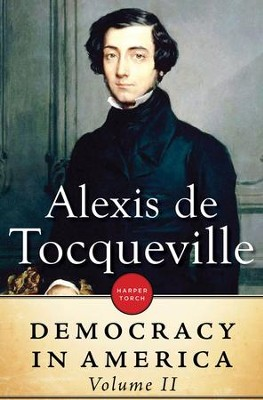 Democracy in America: Volume II - eBook  -     By: Alexis de Tocqueville