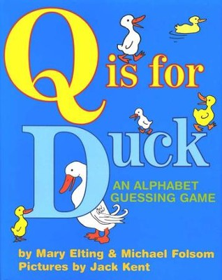Q Is for Duck, Softcover   -     By: Mary Elting
