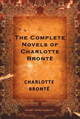 The Complete Novels of Charlotte Bronte - eBook  -     By: Charlotte Bronte