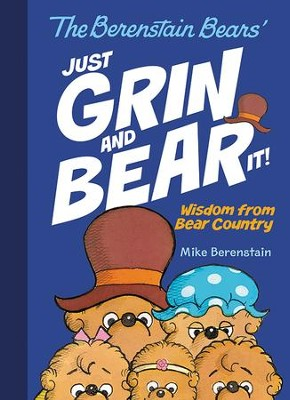 The Berenstain Bears: Just Grin and Bear It!  -     By: Mike Berenstain