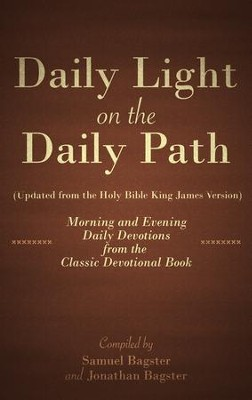 Daily Light on the Daily Path                              -     Edited By: Jonathan Bagster     By: Samuel Bagster