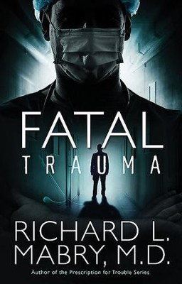 Fatal Trauma - eBook  -     By: Richard L. Mabry