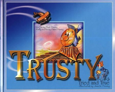 Trusty, Tried & True  -     By: Mark Hamby, Deborah Hamby