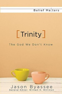Trinity: The God We Don't Know - eBook  -     By: Jason Byassee
