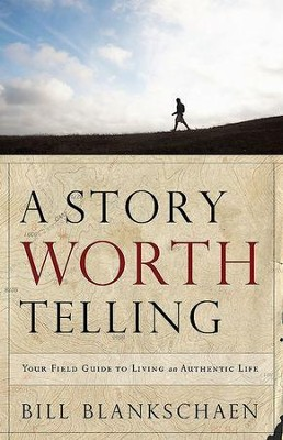Live a Story Worth Telling: A FaithWalkers Guide - eBook  -     By: Bill Blankschaen