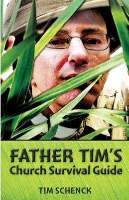 Father Tim's Church Survival Guide - eBook  -     By: Tim Schenck