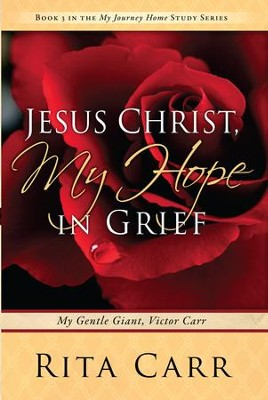 Jesus Christ, My Hope in Grief: My Gentle Giant, Victor Carr - eBook  -     By: Rita Carr