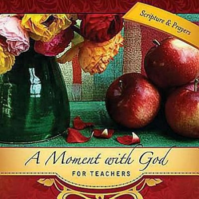 A Moment with God for Teachers    -     By: Lisa Flinn