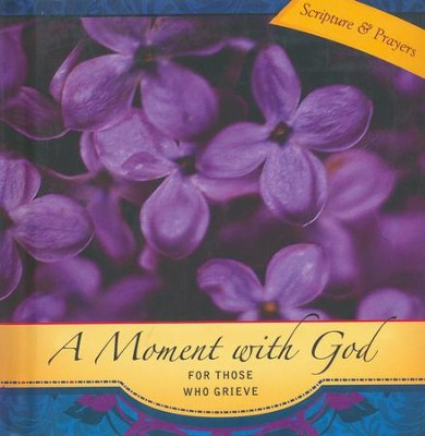A Moment with God for Those Who Grieve   -     By: Dale Clem