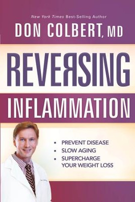 Reversing Inflammation: Prevent Disease, Slow Aging, and Super-Charge Your Weight Loss - eBook  -     By: Don Colbert M.D.