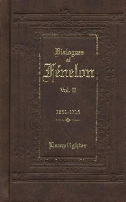Dialogues of Fenelon, Volume 2  -     By: Francois Fenelon