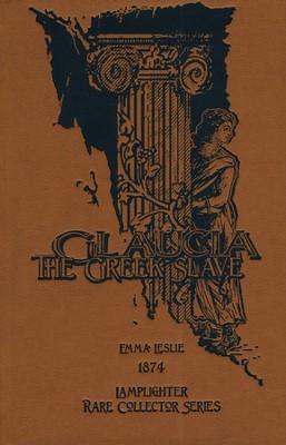 Glaucia, the Greek Slave   -     By: Emma Leslie