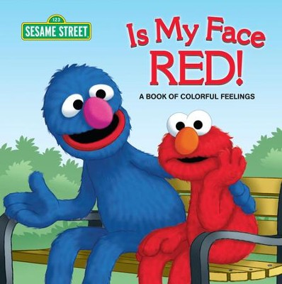 Is My Face Red! (Sesame Street): A Book of Colorful Feelings - eBook  -     By: Naomi Kleinberg
