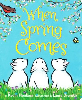 When Spring Comes Board Book  -     By: Kevin Henkes     Illustrated By: Laura Dronzek