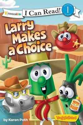 Larry Makes a Choice / VeggieTales / I Can Read!  -     By: Karen Poth