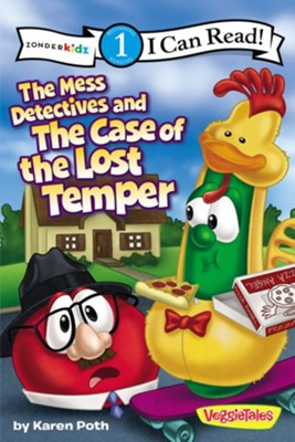 The Mess Detectives and the Case of the Lost Temper / VeggieTales / I Can Read!  -     By: Karen Poth