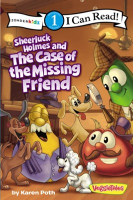 Sheerluck Holmes and the Case of the Missing Friend / VeggieTales / I Can Read!  -     By: Karen Poth