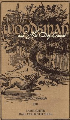 The Little Woodsman and His Dog Caesar   -     By: Mary M. Sherwood
