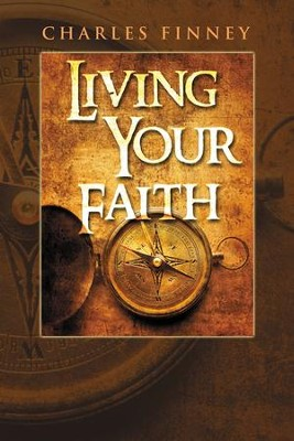 Living Your Faith - eBook  -     By: Charles Finney
