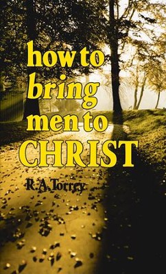 How To Bring Men To Christ - eBook  -     By: R.A. Torrey